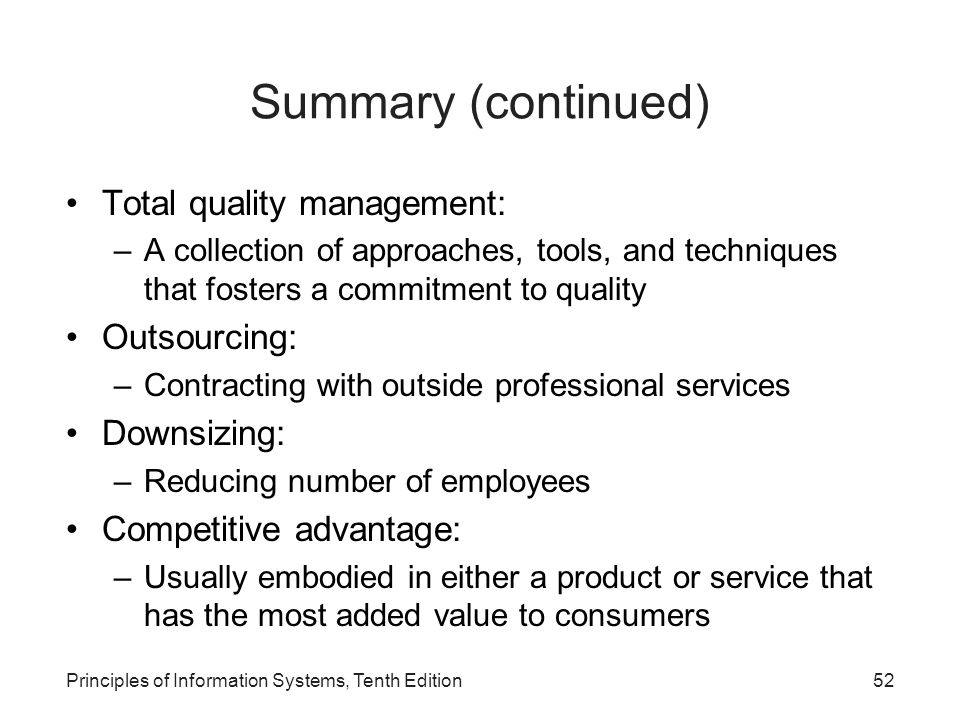 Summary (continued) Total quality management: Outsourcing: Downsizing: