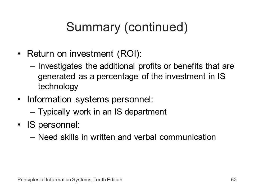 Summary (continued) Return on investment (ROI):