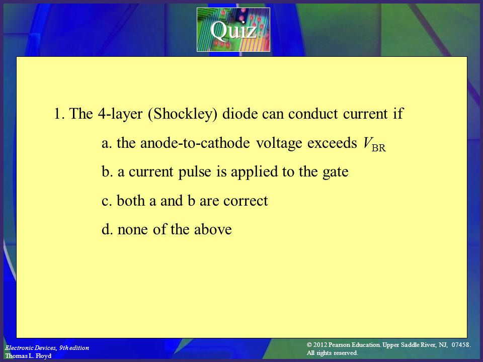 Quiz 1. The 4-layer (Shockley) diode can conduct current if