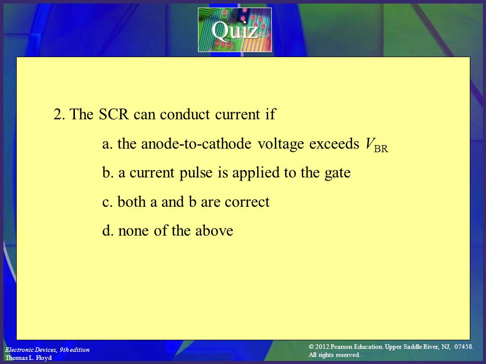 Quiz 2. The SCR can conduct current if
