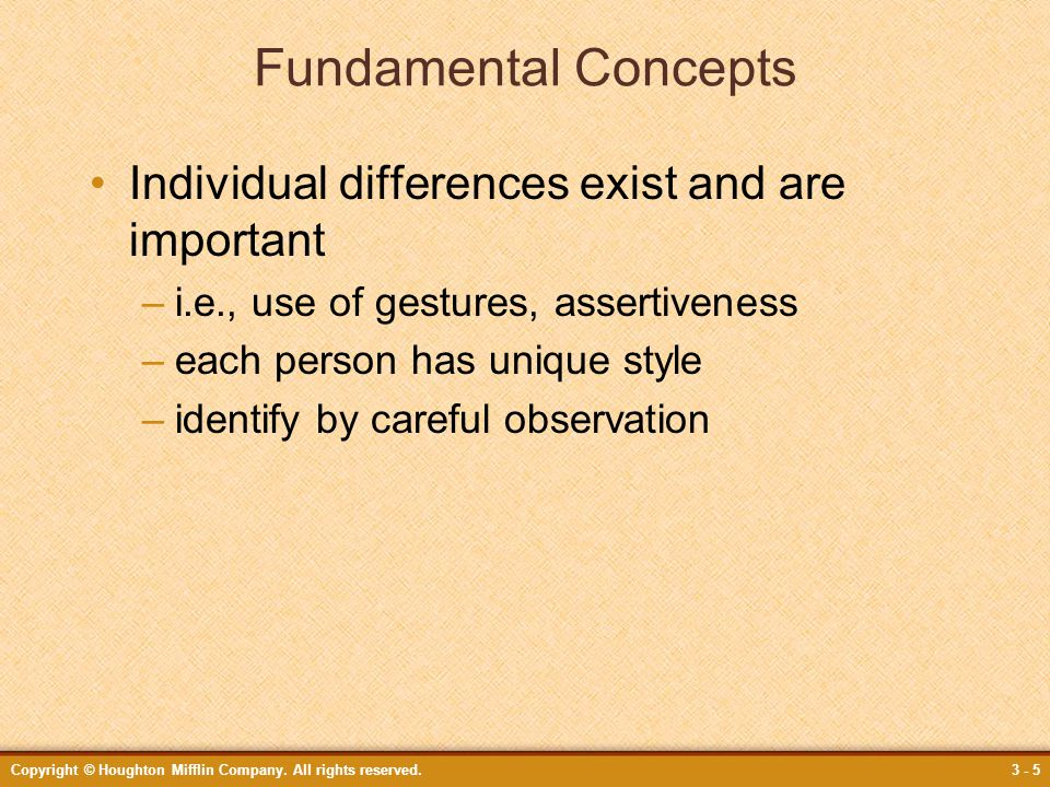 Fundamental Concepts Individual differences exist and are important
