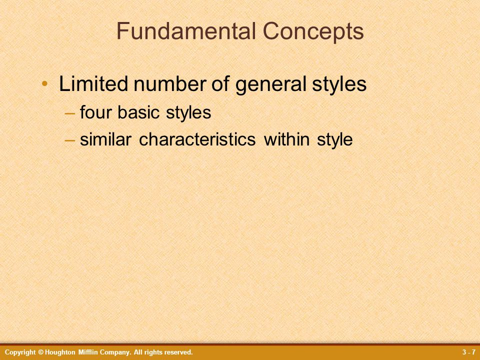 Fundamental Concepts Limited number of general styles