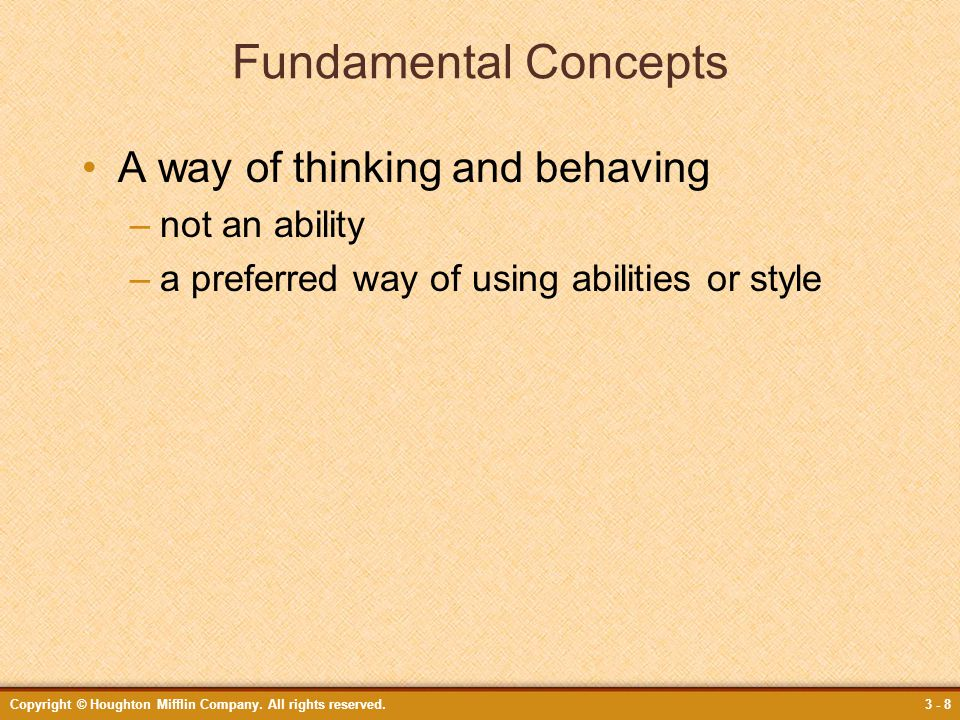 Fundamental Concepts A way of thinking and behaving not an ability