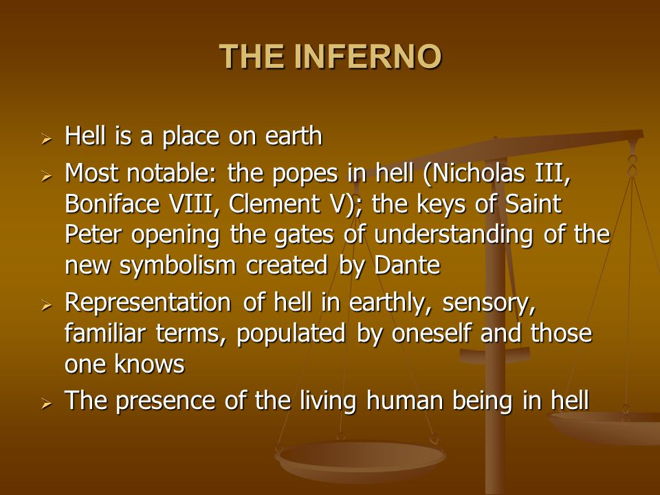 THE INFERNO Hell is a place on earth