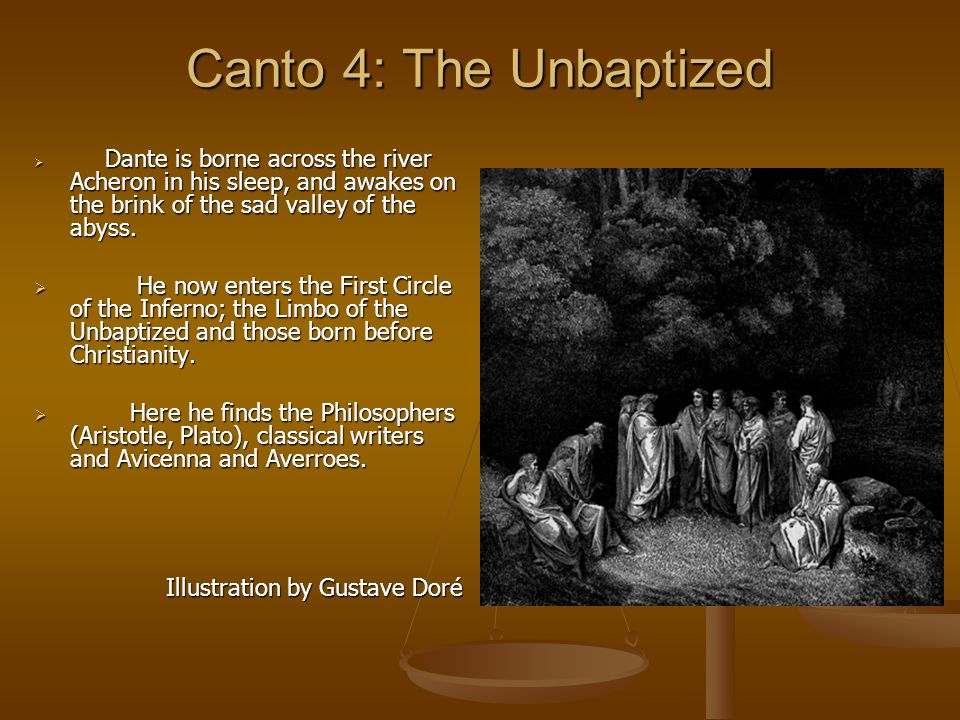 Canto 4: The Unbaptized Dante is borne across the river Acheron in his sleep, and awakes on the brink of the sad valley of the abyss.