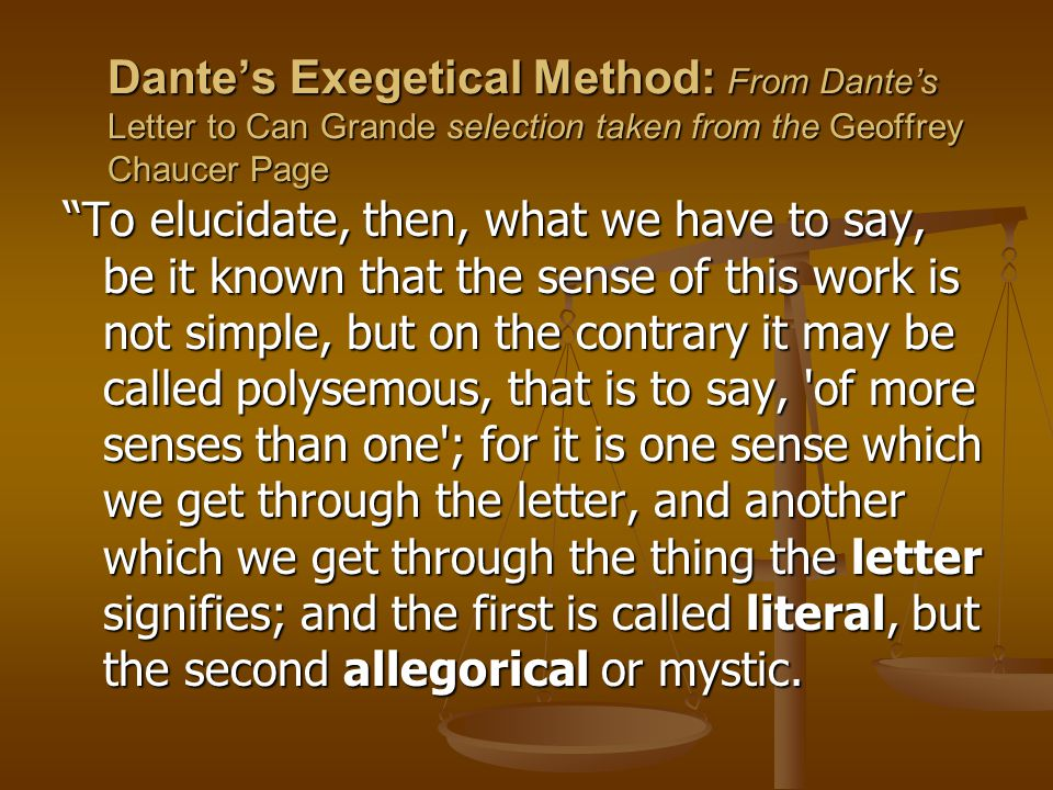 Dante's Exegetical Method: From Dante's Letter to Can Grande selection taken from the Geoffrey Chaucer Page