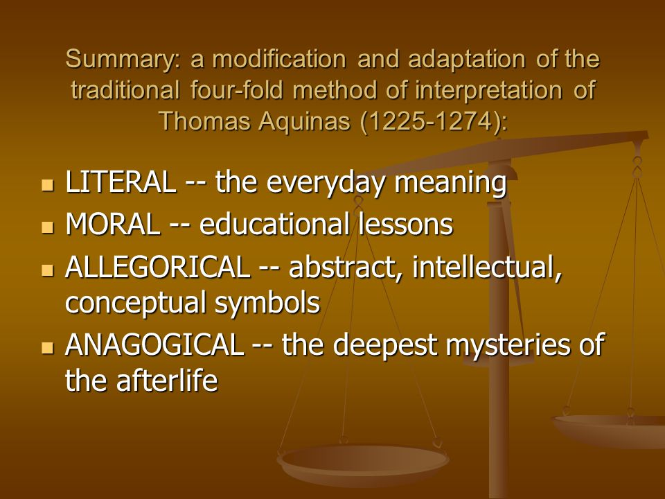 LITERAL -- the everyday meaning MORAL -- educational lessons