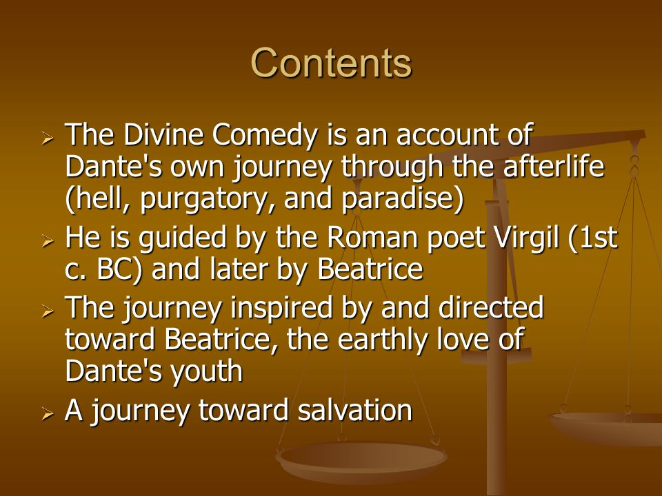 Contents The Divine Comedy is an account of Dante s own journey through the afterlife (hell, purgatory, and paradise)