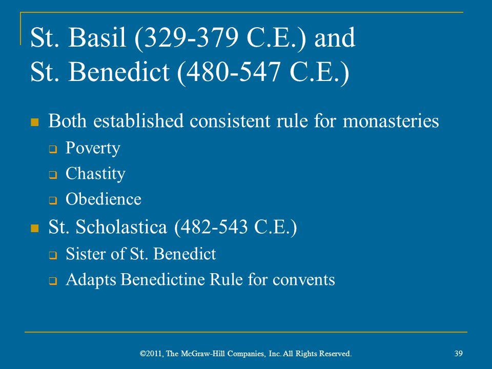 St. Basil (329-379 C.E.) and St. Benedict (480-547 C.E.)