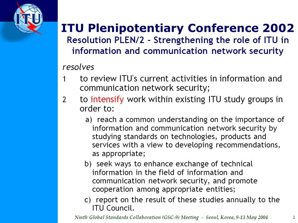 ITU Plenipotentiary Conference 2002 Resolution PLEN/2 - Strengthening the role of ITU in information and communication network security