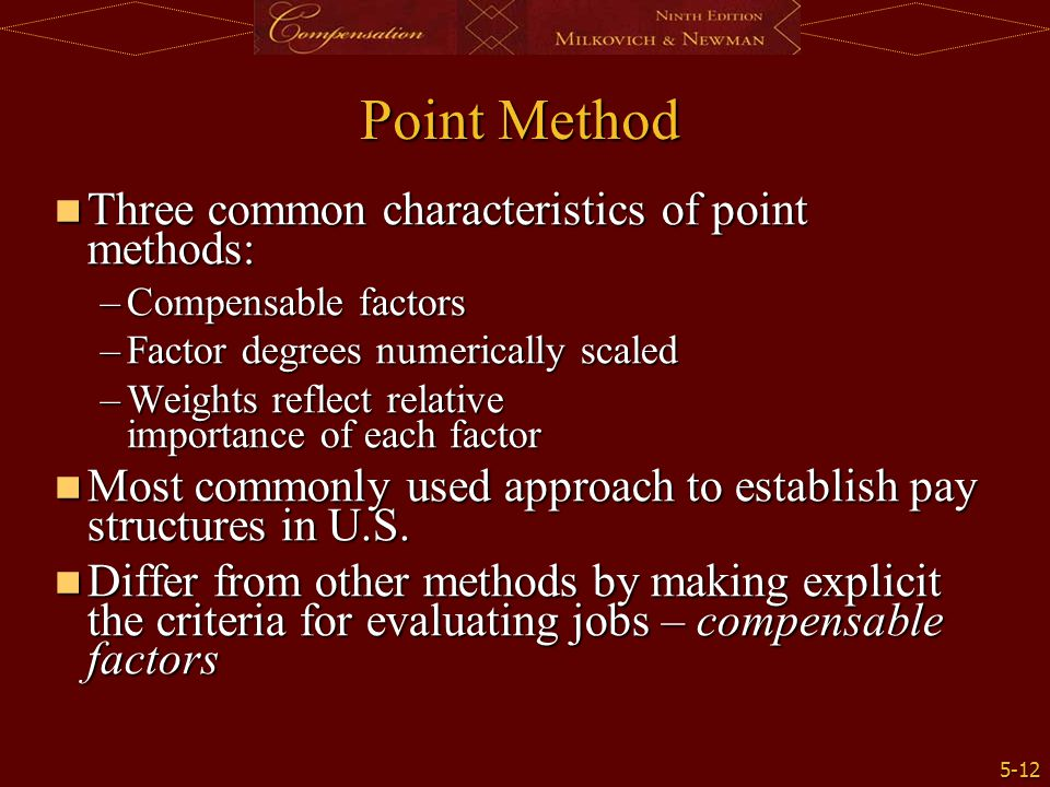 Point Method Three common characteristics of point methods: