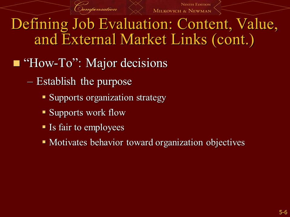 Defining Job Evaluation: Content, Value, and External Market Links (cont.)