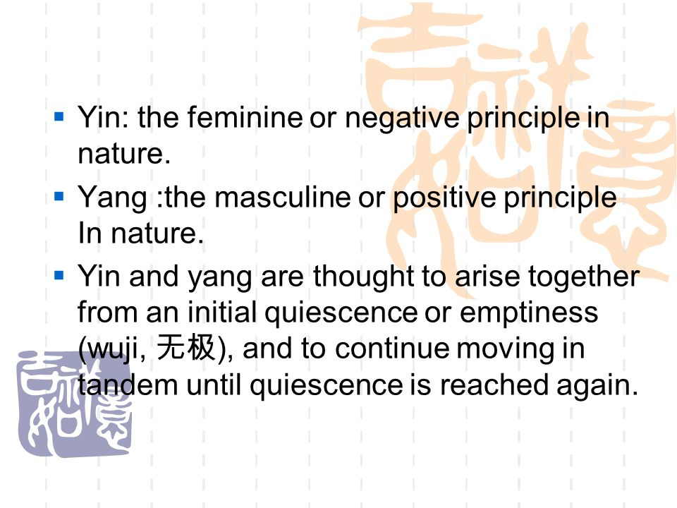 Yin: the feminine or negative principle in nature.