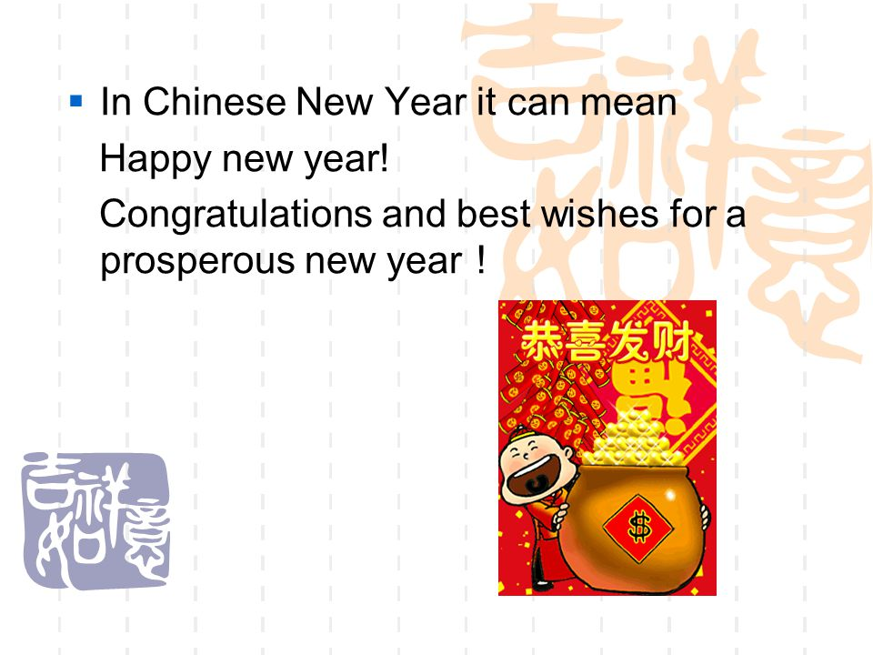 In Chinese New Year it can mean