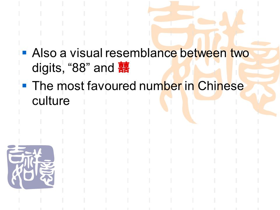 Also a visual resemblance between two digits, 88 and 囍