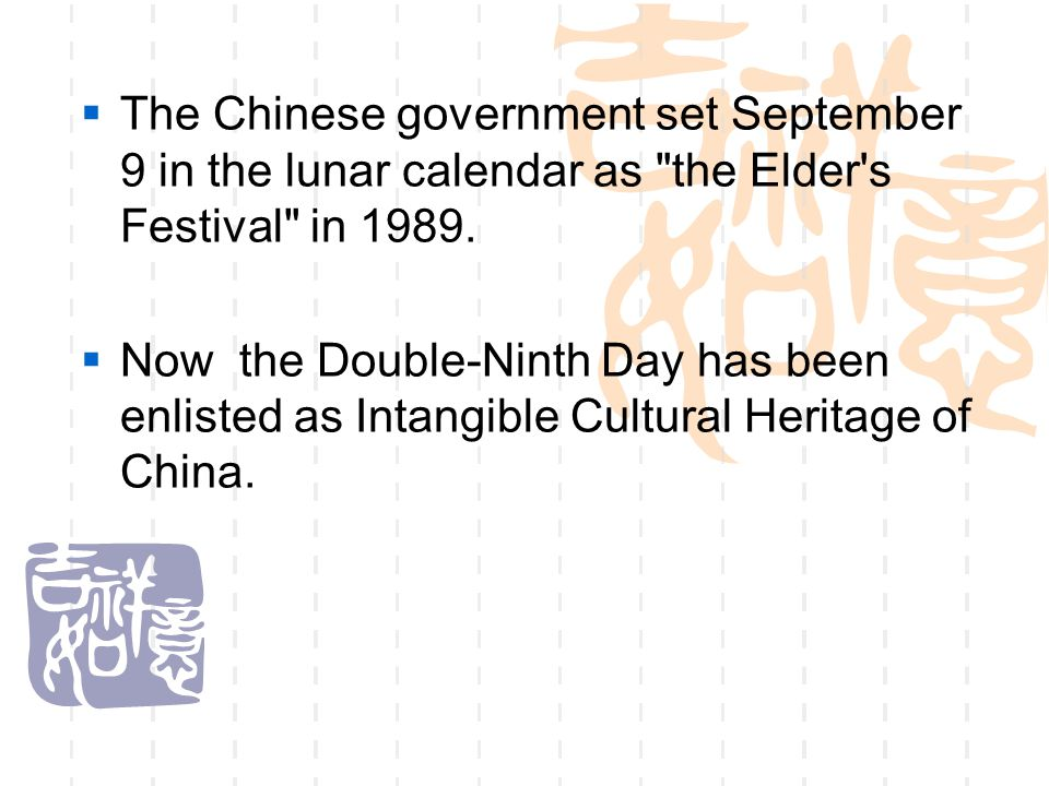 The Chinese government set September 9 in the lunar calendar as the Elder s Festival in 1989.