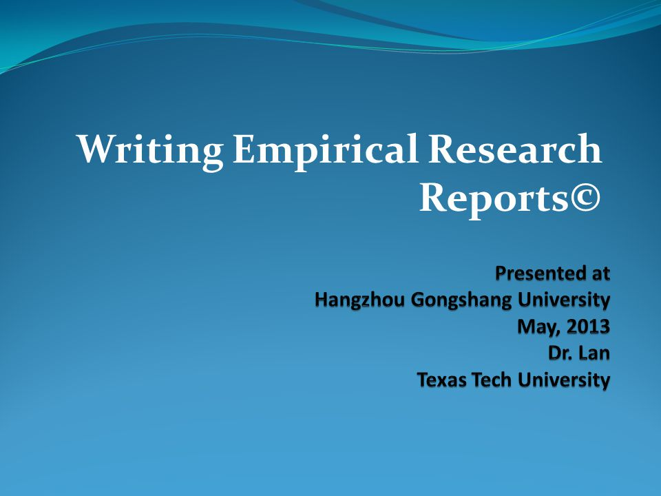 Writing Empirical Research Reports©
