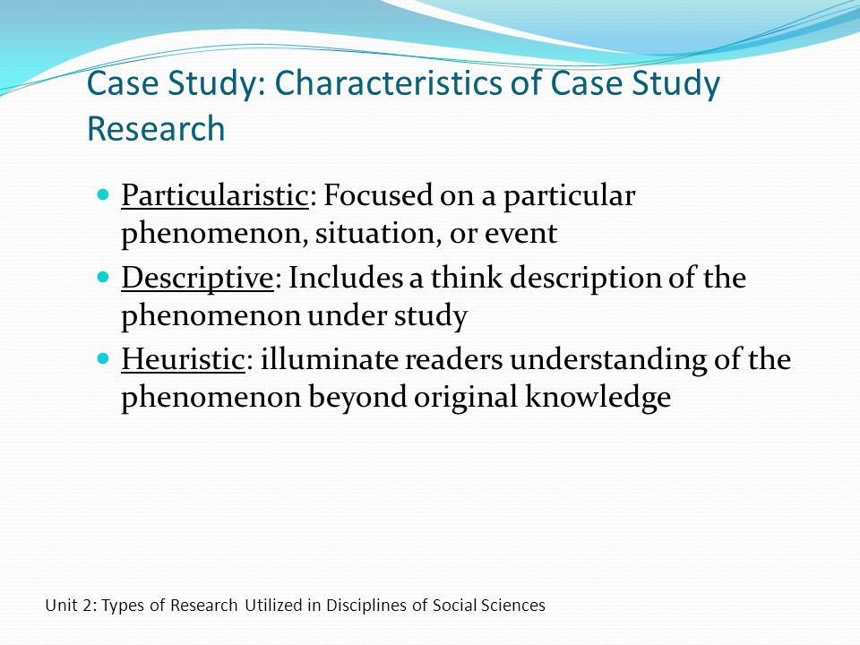 Case Study: Characteristics of Case Study Research