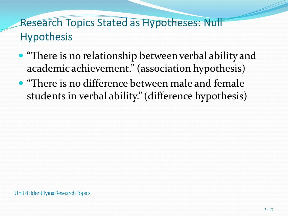 Research Topics Stated as Hypotheses: Null Hypothesis