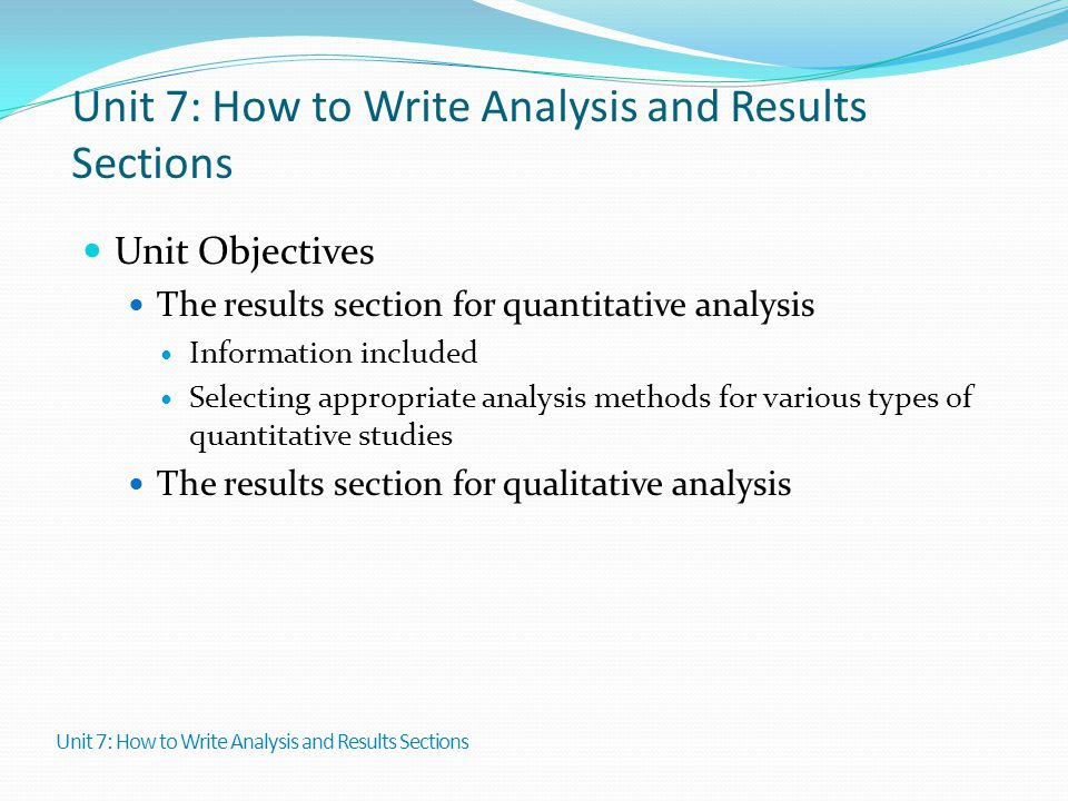 Unit 7: How to Write Analysis and Results Sections