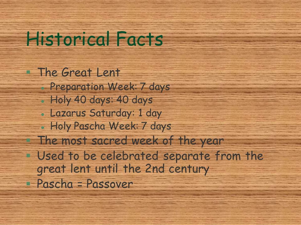 Historical Facts The Great Lent The most sacred week of the year