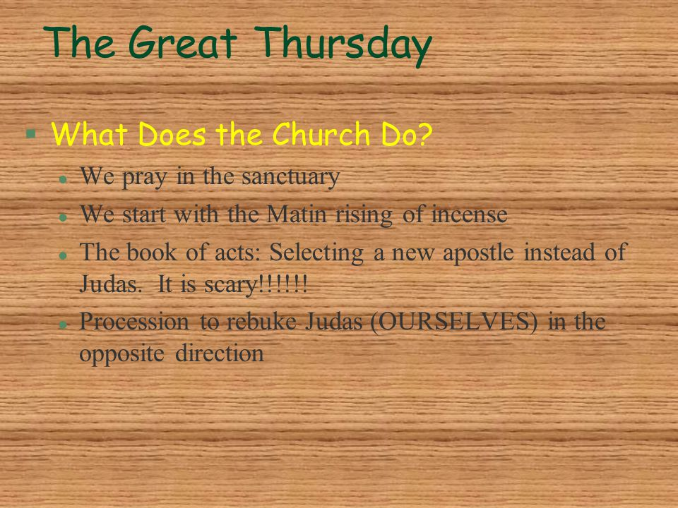 The Great Thursday What Does the Church Do We pray in the sanctuary
