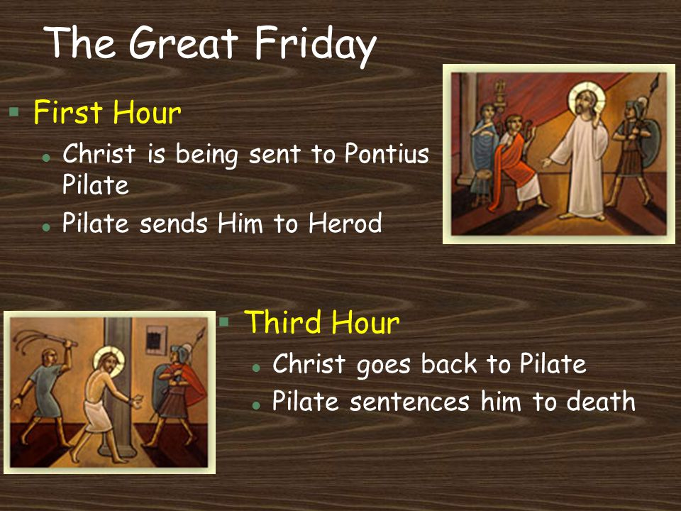 The Great Friday First Hour Third Hour