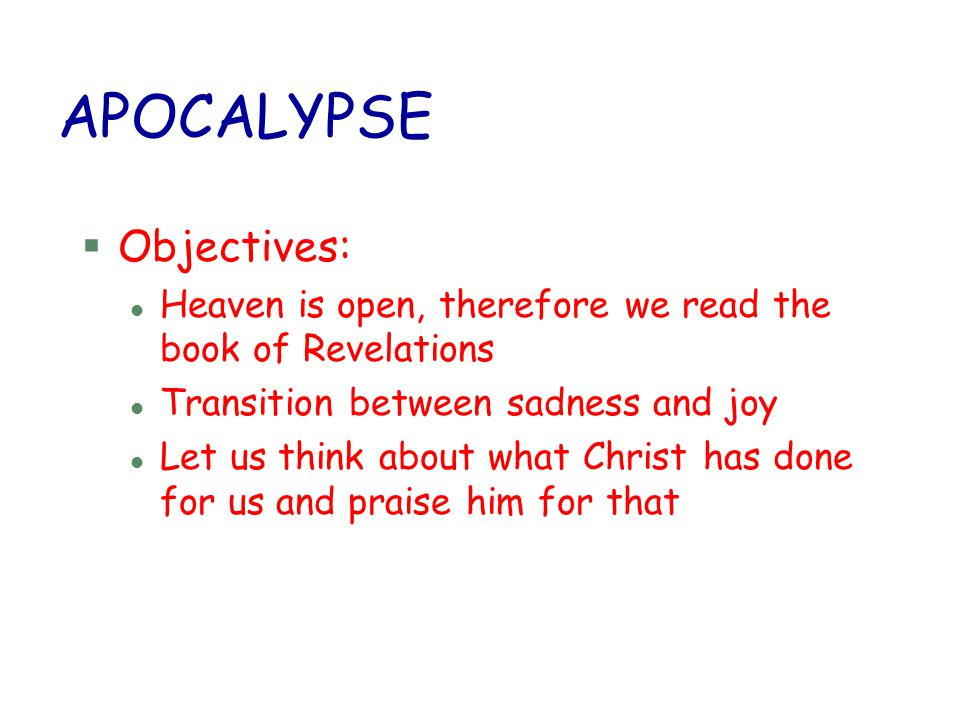 APOCALYPSE Objectives: