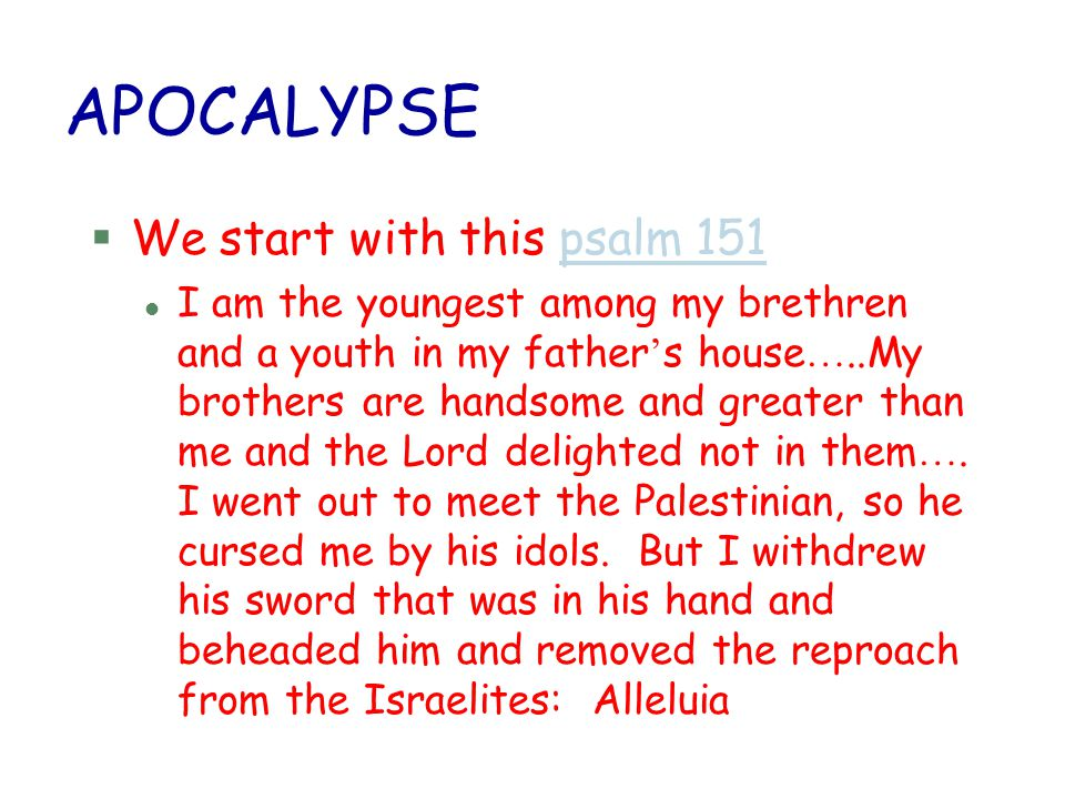 APOCALYPSE We start with this psalm 151