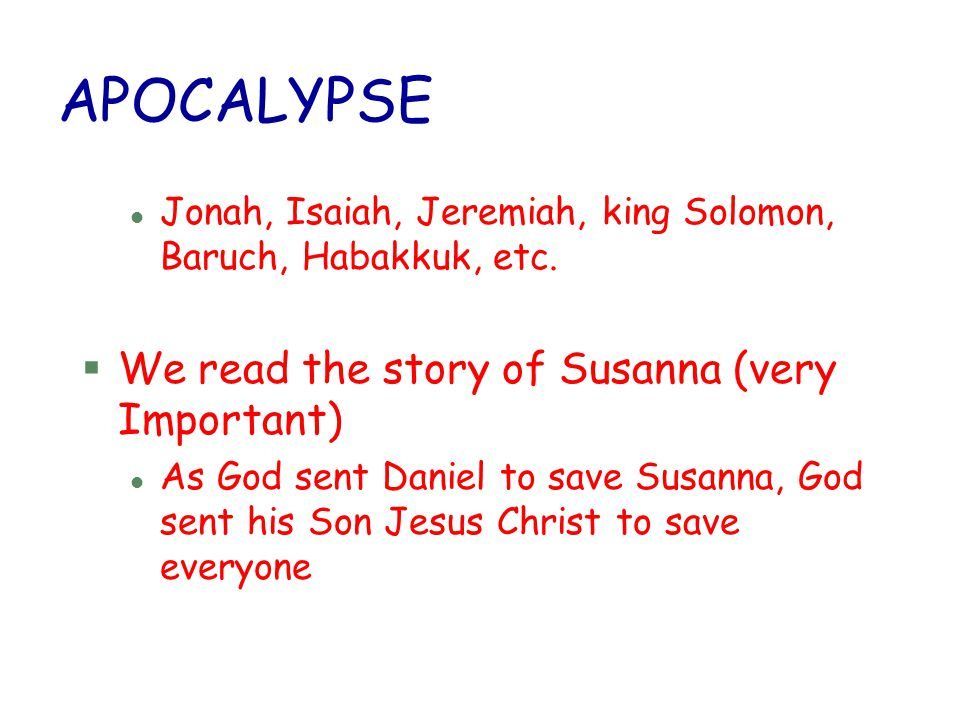 APOCALYPSE We read the story of Susanna (very Important)