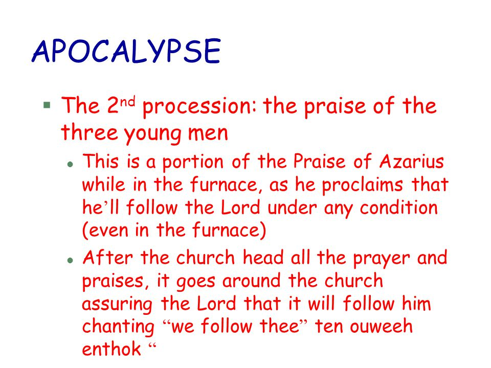 APOCALYPSE The 2nd procession: the praise of the three young men