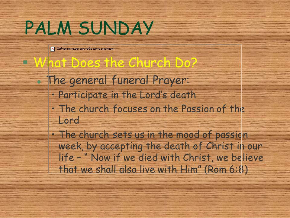 PALM SUNDAY What Does the Church Do The general funeral Prayer: