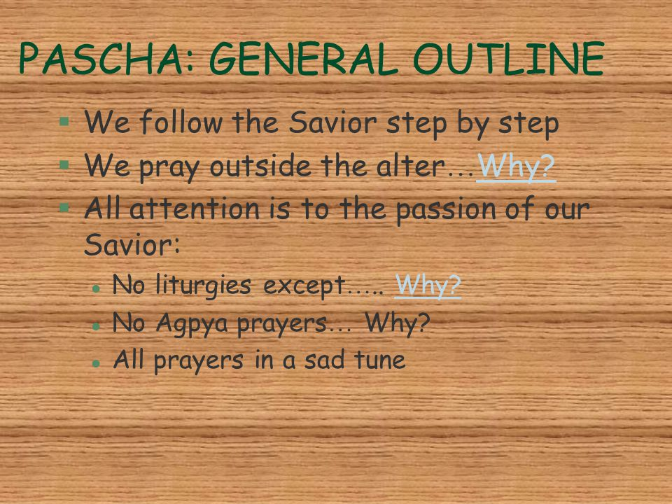 PASCHA: GENERAL OUTLINE