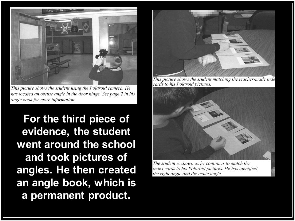 For the third piece of evidence, the student went around the school and took pictures of angles.