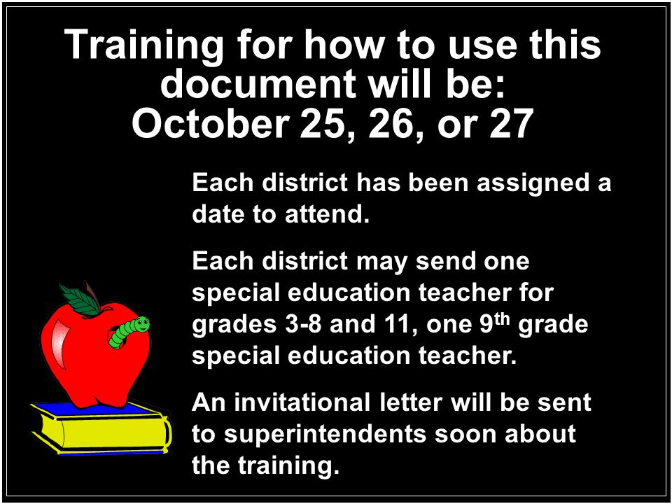 Training for how to use this document will be: October 25, 26, or 27