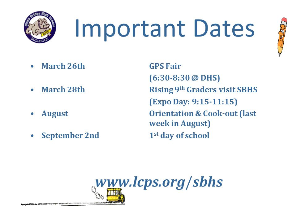Important Dates www.lcps.org/sbhs March 26th GPS Fair