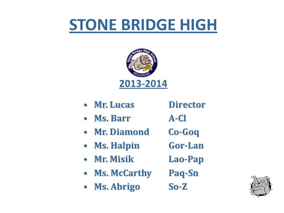 STONE BRIDGE HIGH 2013-2014 Mr. Lucas Director Ms. Barr A-Cl