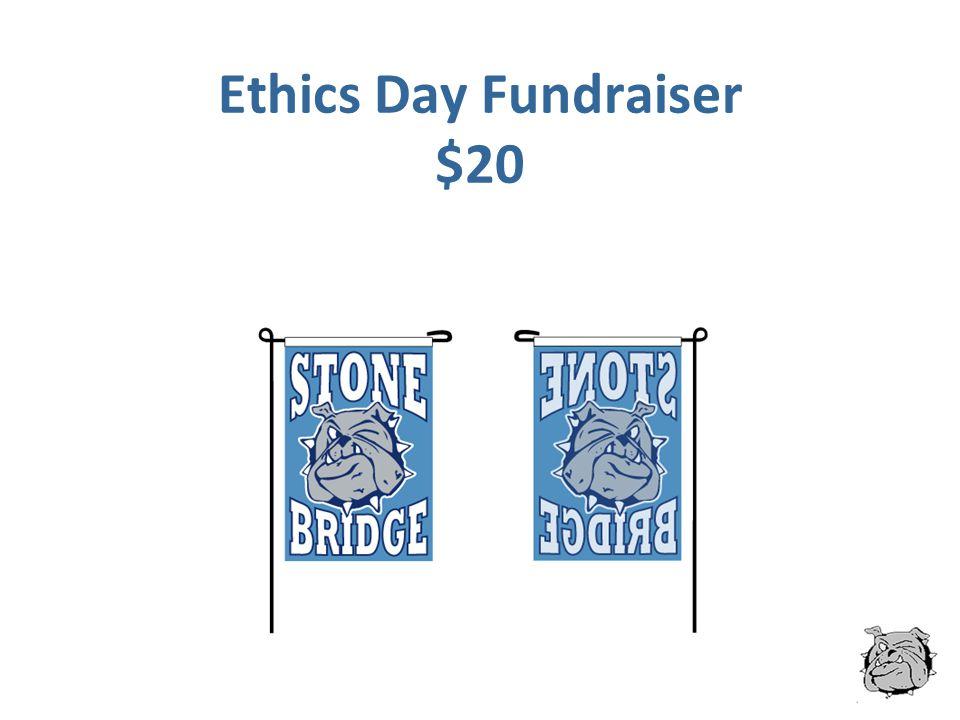 Ethics Day Fundraiser $20