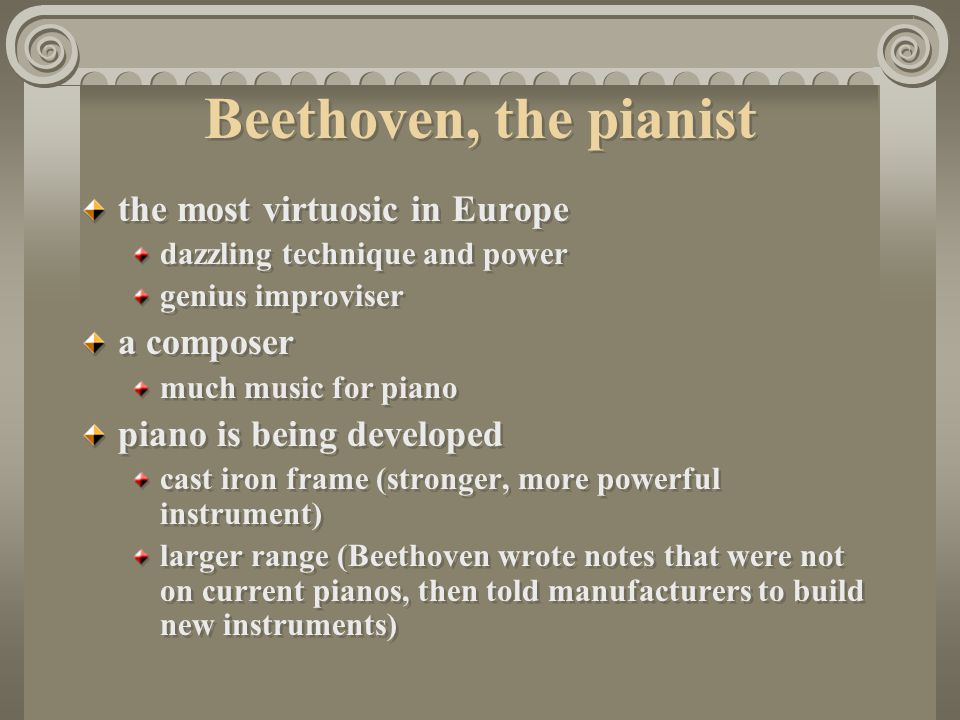 Beethoven, the pianist the most virtuosic in Europe a composer