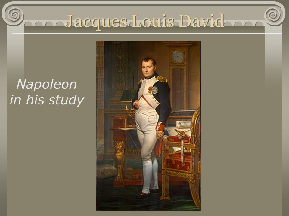 Jacques Louis David Napoleon in his study