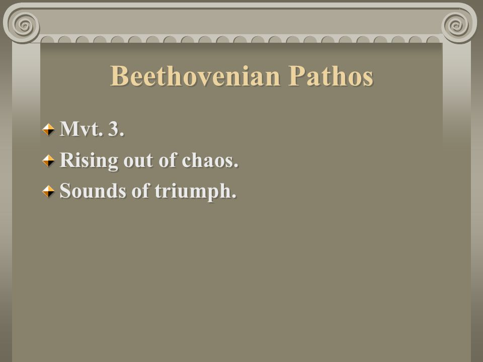 Beethovenian Pathos Mvt. 3. Rising out of chaos. Sounds of triumph.