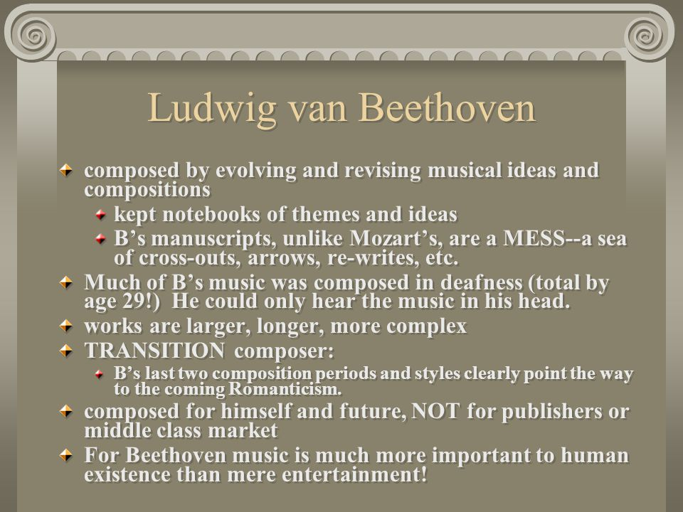 Ludwig van Beethoven composed by evolving and revising musical ideas and compositions. kept notebooks of themes and ideas.