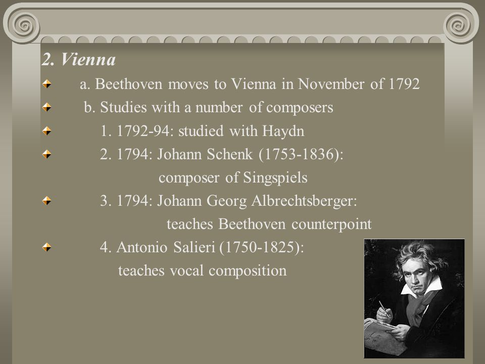 2. Vienna a. Beethoven moves to Vienna in November of 1792