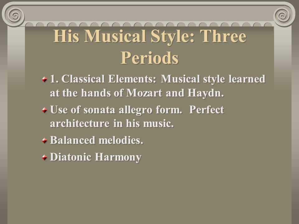 His Musical Style: Three Periods