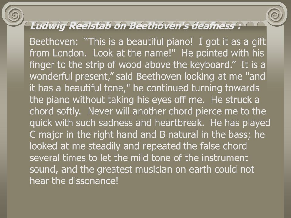 Ludwig Reelstab on Beethoven s deafness :
