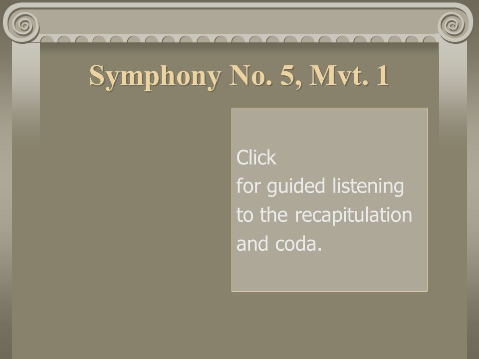 Symphony No. 5, Mvt. 1 Click for guided listening