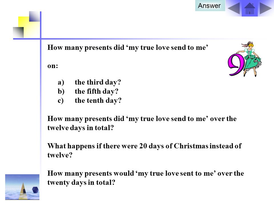 How many presents did 'my true love send to me' on: a) the third day