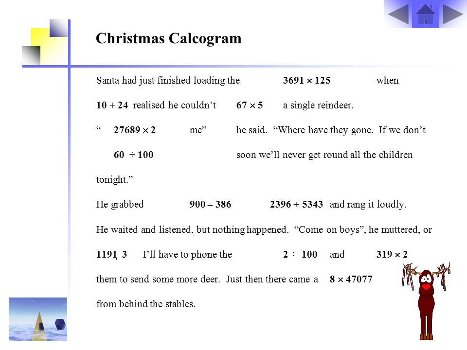 Christmas Calcogram Santa had just finished loading the 3691  125 when. 10 + 24 realised he couldn't 67  5 a single reindeer.