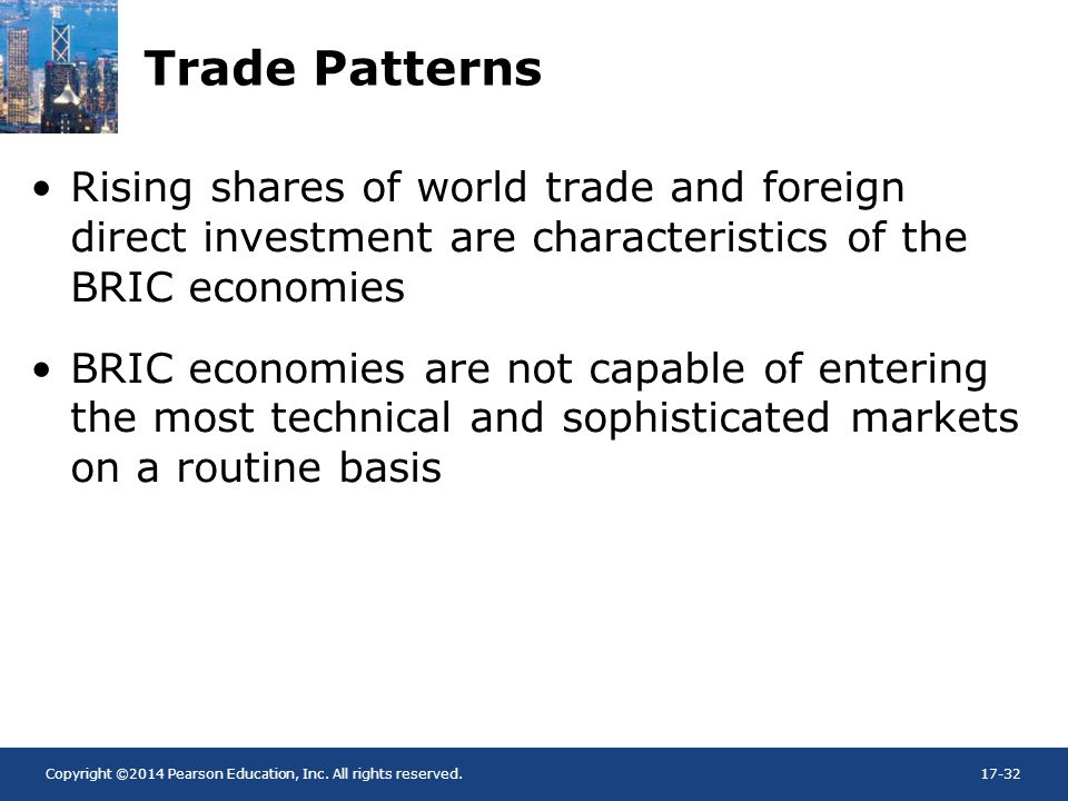 Trade Patterns Rising shares of world trade and foreign direct investment are characteristics of the BRIC economies.