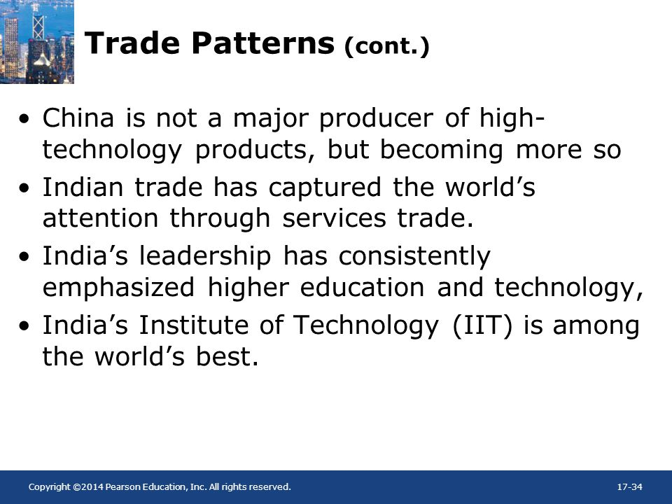 Trade Patterns (cont.) China is not a major producer of high-technology products, but becoming more so.